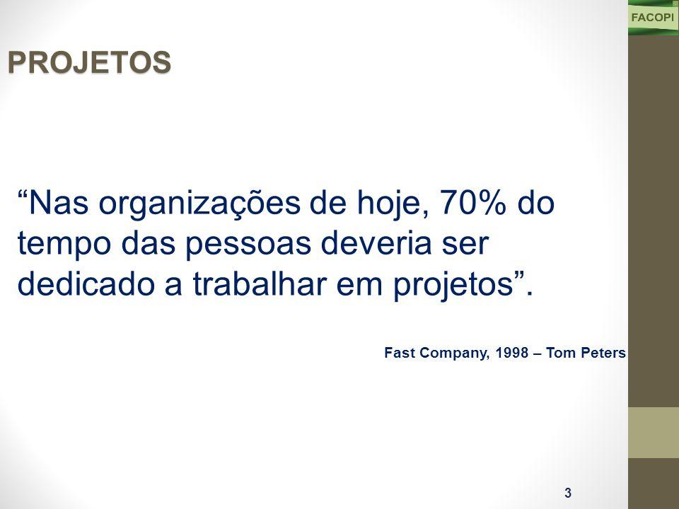 Nas organizações de hoje, 70% do tempo das pessoas deveria ser dedicado a trabalhar em projetos .