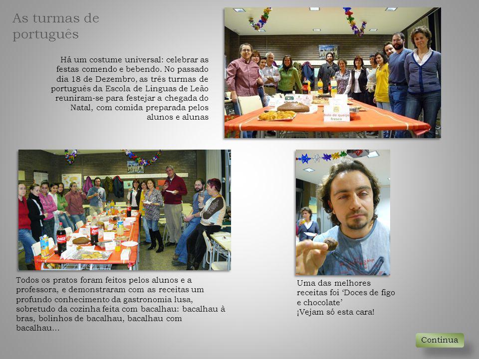 Há um costume universal: celebrar as festas comendo e bebendo. No passado dia 18 de Dezembro, as três turmas de português da Escola de Linguas de Leão