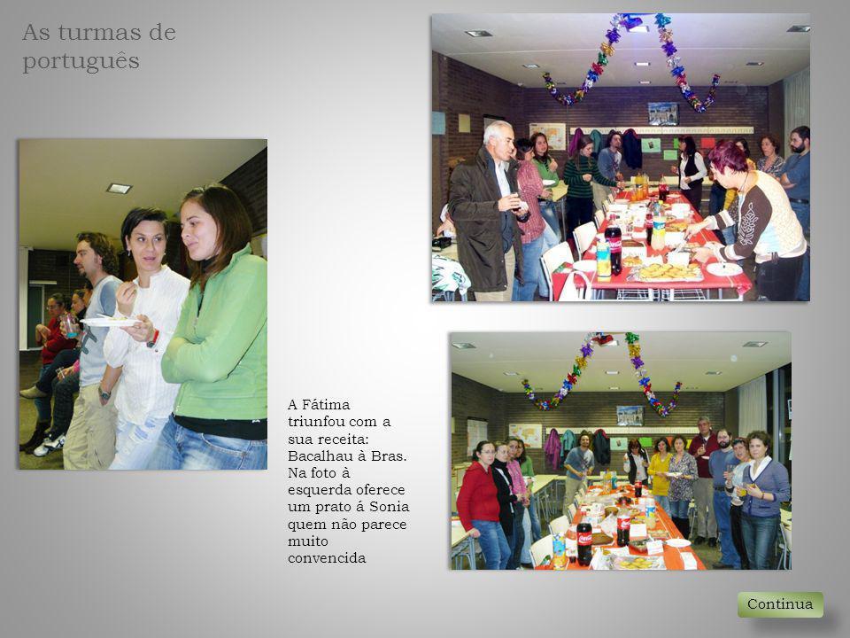 A Fátima triunfou com a sua receita: Bacalhau à Bras. Na foto à esquerda oferece um prato á Sonia quem não parece muito convencida Continua As turmas