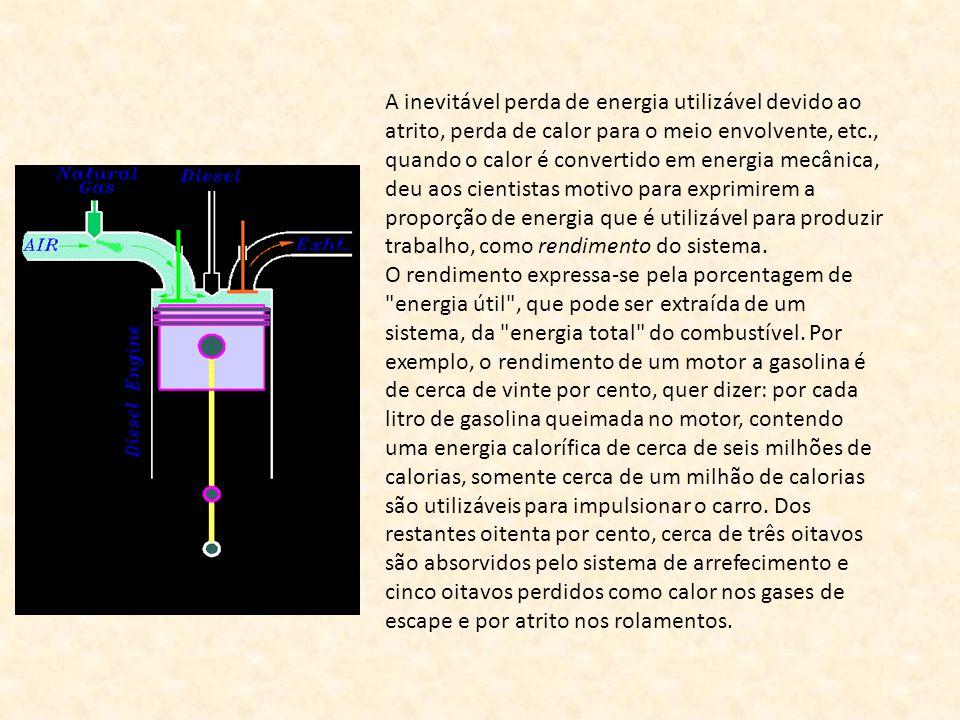 A inevitável perda de energia utilizável devido ao atrito, perda de calor para o meio envolvente, etc., quando o calor é convertido em energia mecânic