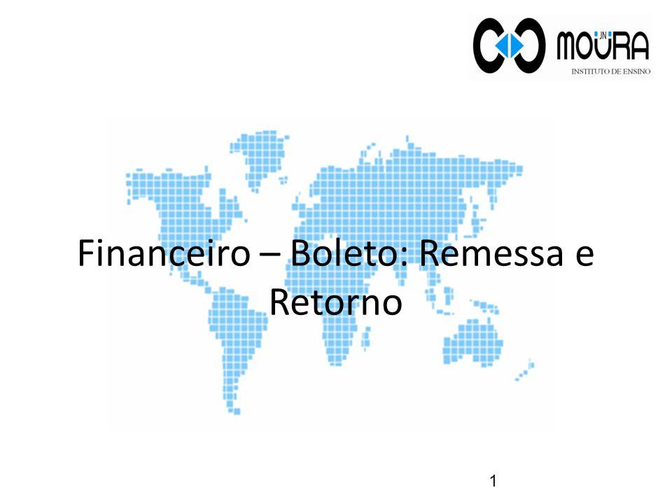 Configuração do Arquivo de Remessa 240 Posições No módulo Financeiro, clique no menu Boleto, selecione Remessa e clique para abrir a tela Configuração do Arquivo de Remessa 240 Posições.