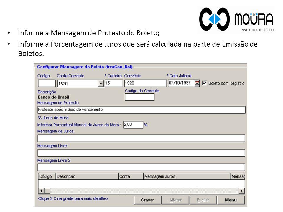 Informe a Mensagem de Protesto do Boleto; Informe a Porcentagem de Juros que será calculada na parte de Emissão de Boletos.