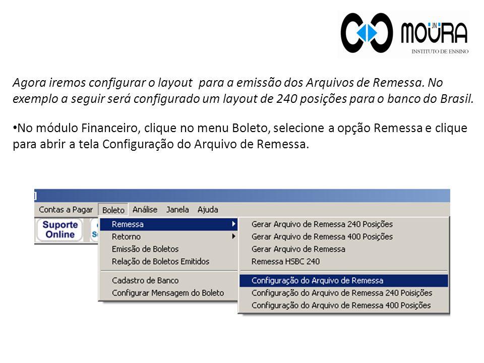Agora iremos configurar o layout para a emissão dos Arquivos de Remessa.