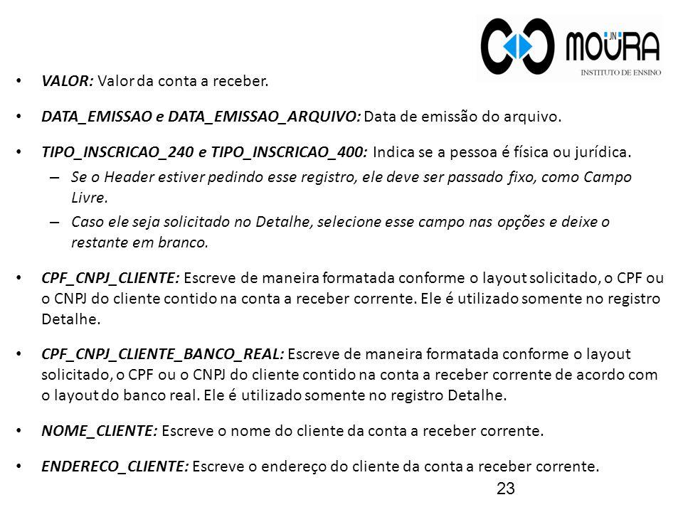 VALOR: Valor da conta a receber.DATA_EMISSAO e DATA_EMISSAO_ARQUIVO: Data de emissão do arquivo.