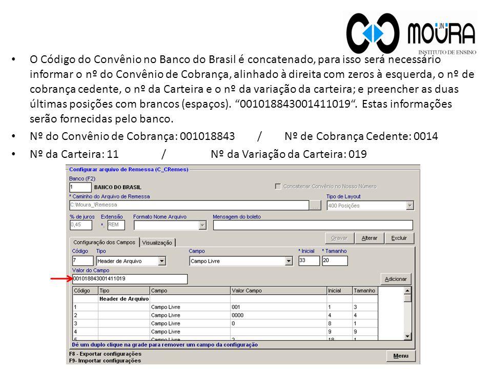 O Código do Convênio no Banco do Brasil é concatenado, para isso será necessário informar o nº do Convênio de Cobrança, alinhado à direita com zeros à