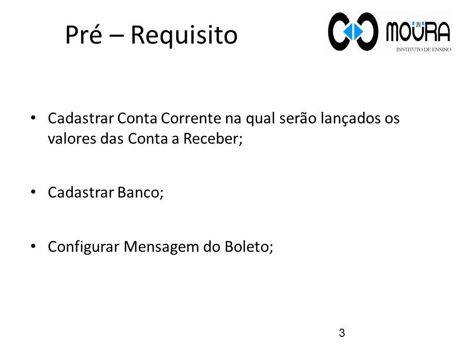 Cadastro de Conta Corrente No módulo Financeiro, clique no menu Conta Corrente e clique para abrir a tela Cadastro de Conta Corrente.