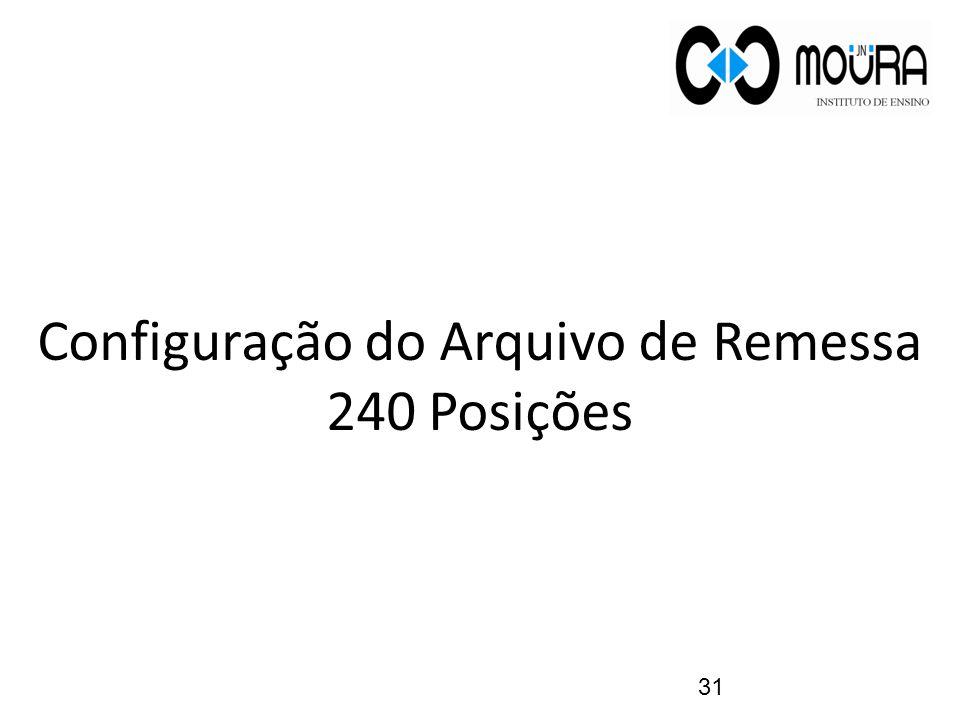 Configuração do Arquivo de Remessa 240 Posições 31