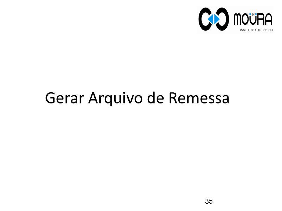 Gerar Arquivo de Remessa 35