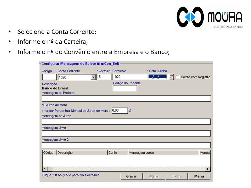 Selecione a Conta Corrente; Informe o nº da Carteira; Informe o nº do Convênio entre a Empresa e o Banco; 9
