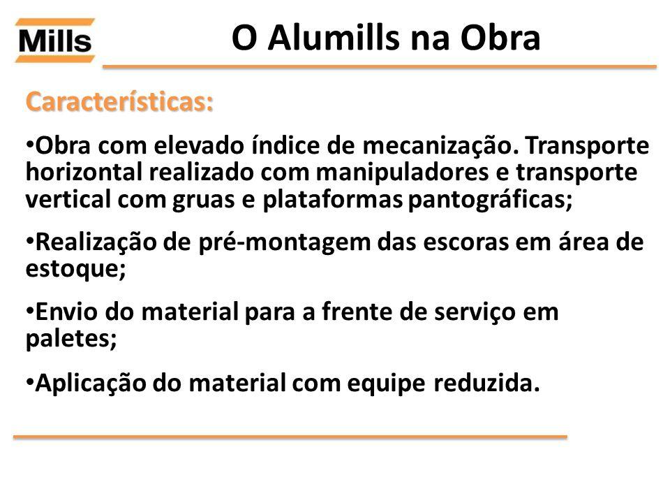 O Alumills na ObraCaracterísticas: Obra com elevado índice de mecanização. Transporte horizontal realizado com manipuladores e transporte vertical com