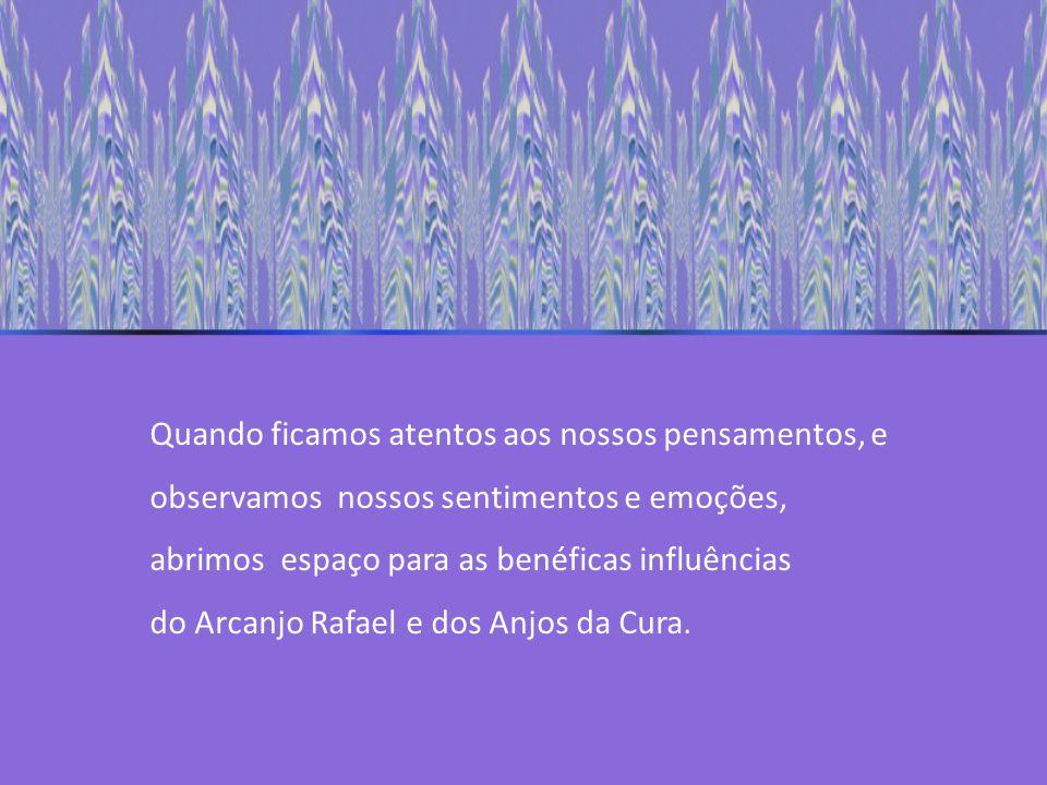 A primeira missão do Arcanjo Rafael é purificar as atividades da mente, elevar nossos pensamentos e eliminar falsas crenças.