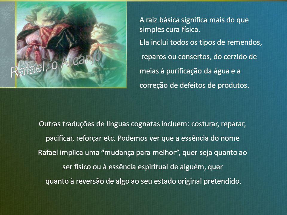 Rafael é um Anjo meigo e compassivo, que compreende o feitio humano muito bem.