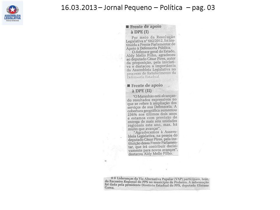 16.03.2013 – Jornal Pequeno – Política – pag. 03