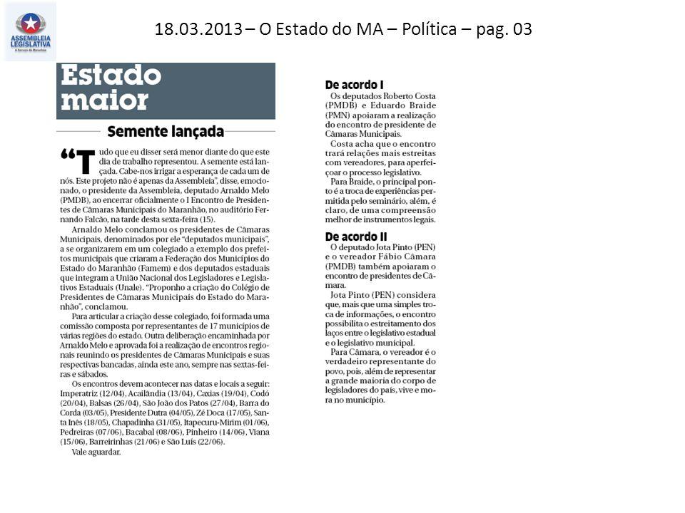 18.03.2013 – O Imparcial – Geral – pag. 06 Jornal Pequeno – Geral – pag. 02