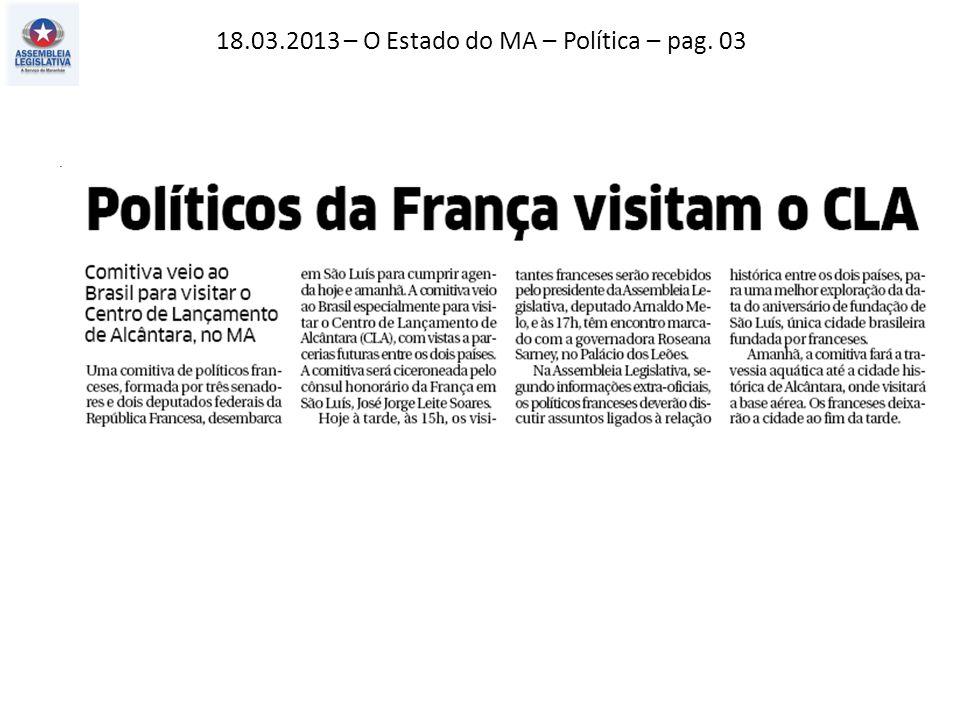 09.03.2013 – O Estado do MA – Política – pag. 03.