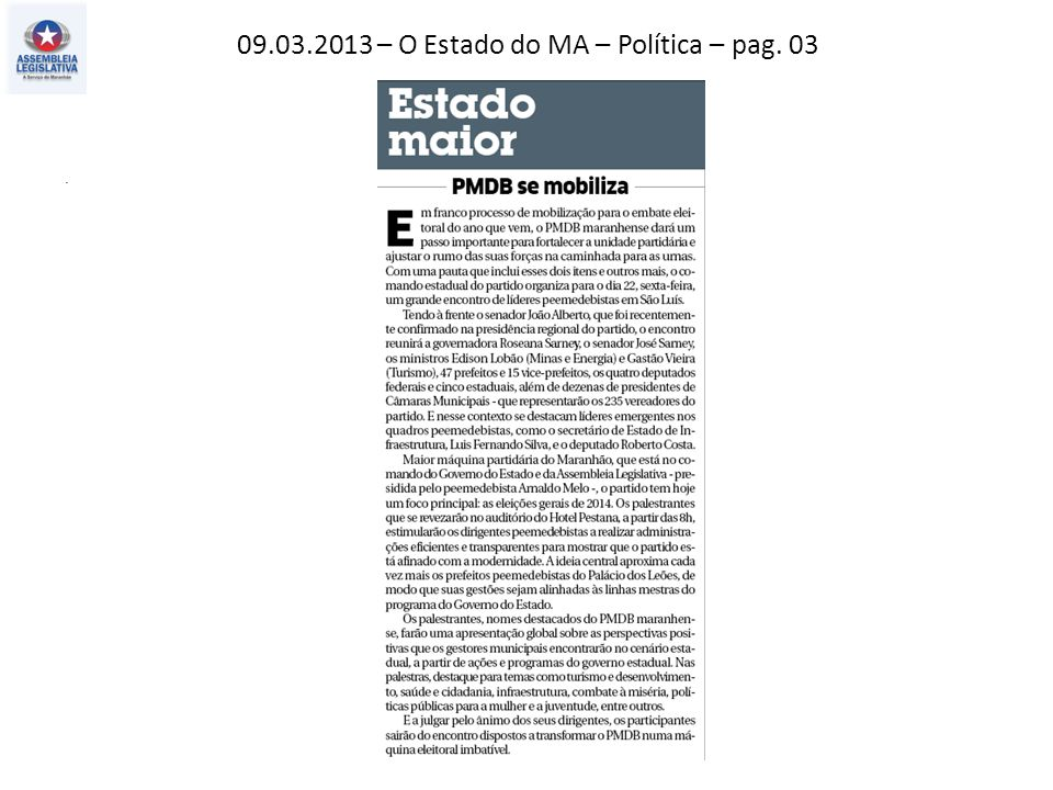 09.03.2013 – O Estado do MA – Política – pag. 03.