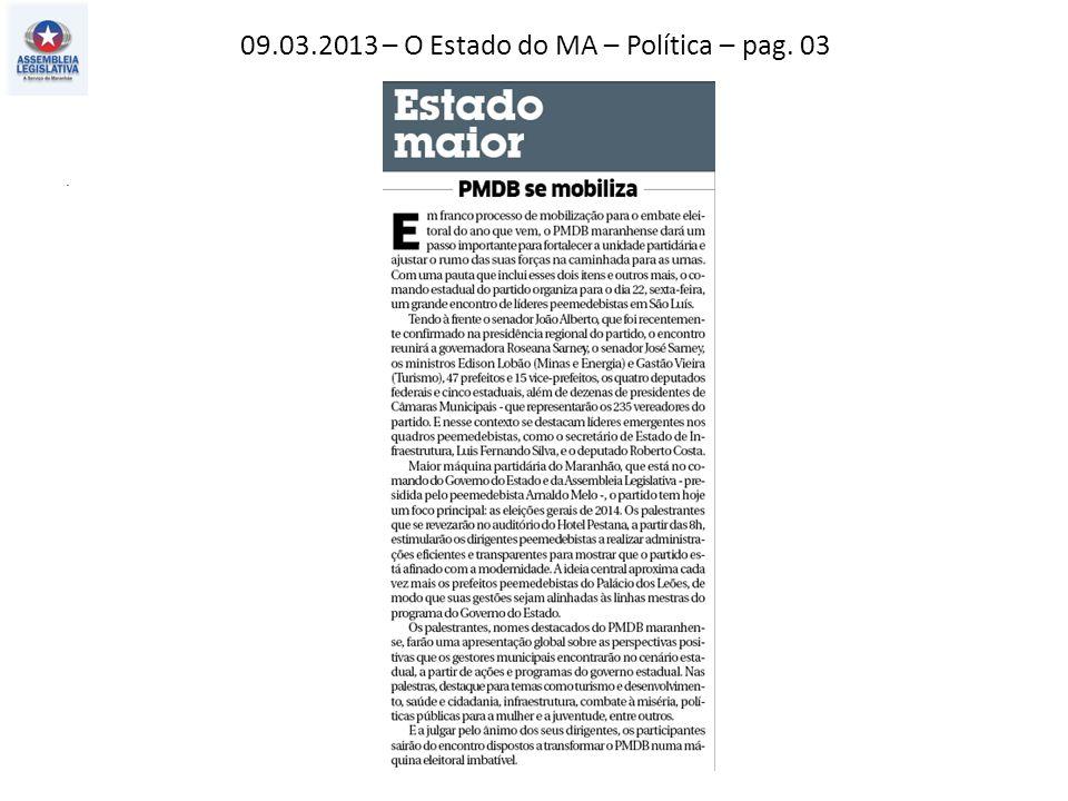 17.03.2013 – O Estado do MA – Política – pag. 03.