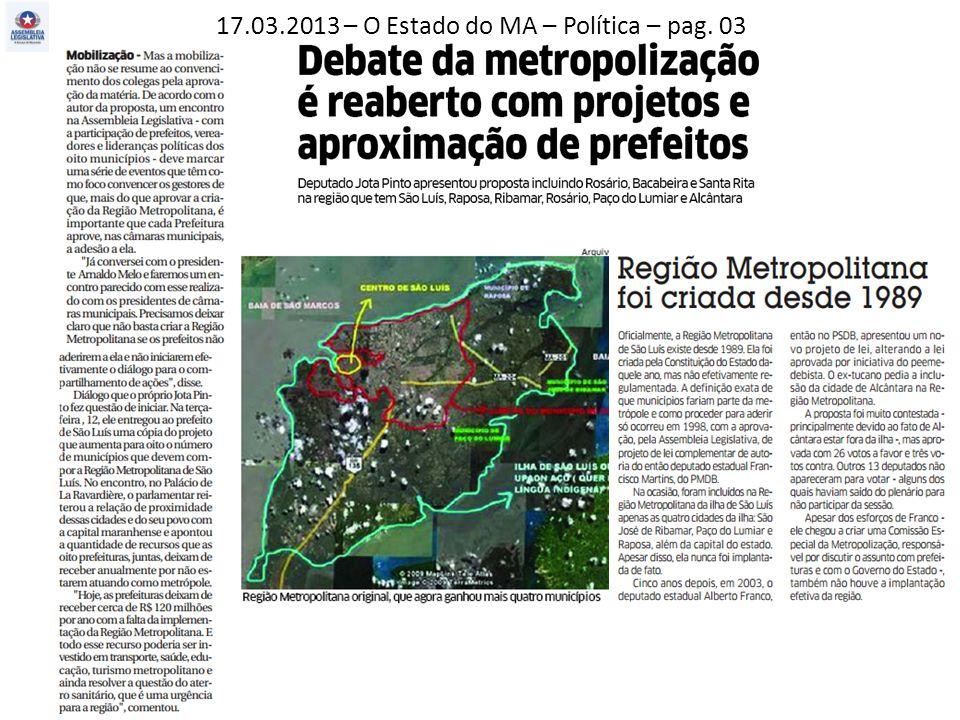16.03.2013 – O Estado do MA – Política – pag. 03.