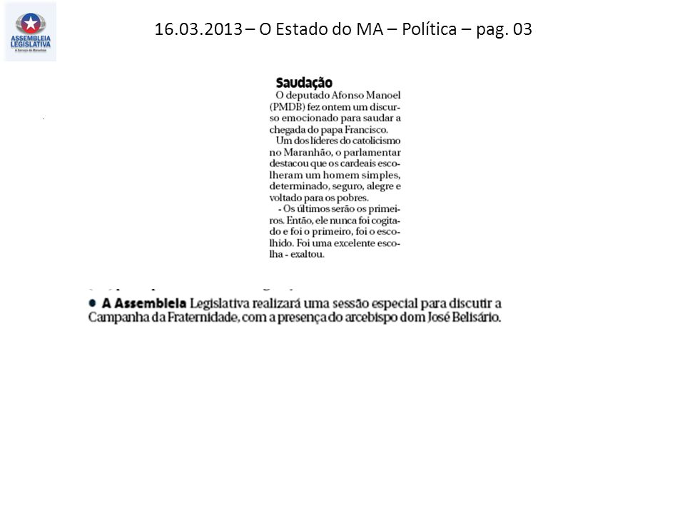 16.03.2013 – O Estado do MA – Política – pag. 03.