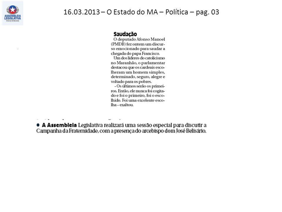 16.03.2013 – O Estado do MA – PH – pag. 03.