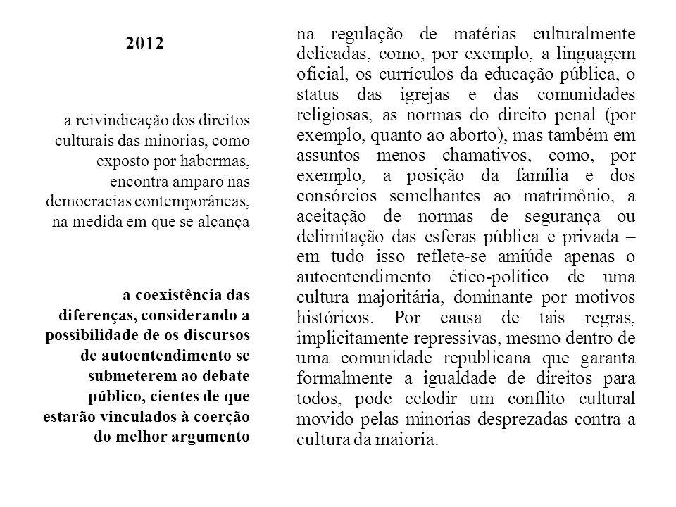 2012 na regulação de matérias culturalmente delicadas, como, por exemplo, a linguagem oficial, os currículos da educação pública, o status das igrejas