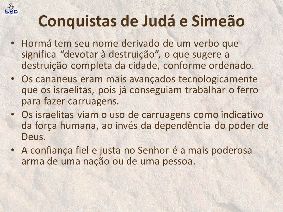 """Conquistas de Judá e Simeão Hormá tem seu nome derivado de um verbo que significa """"devotar à destruição"""", o que sugere a destruição completa da cidade"""