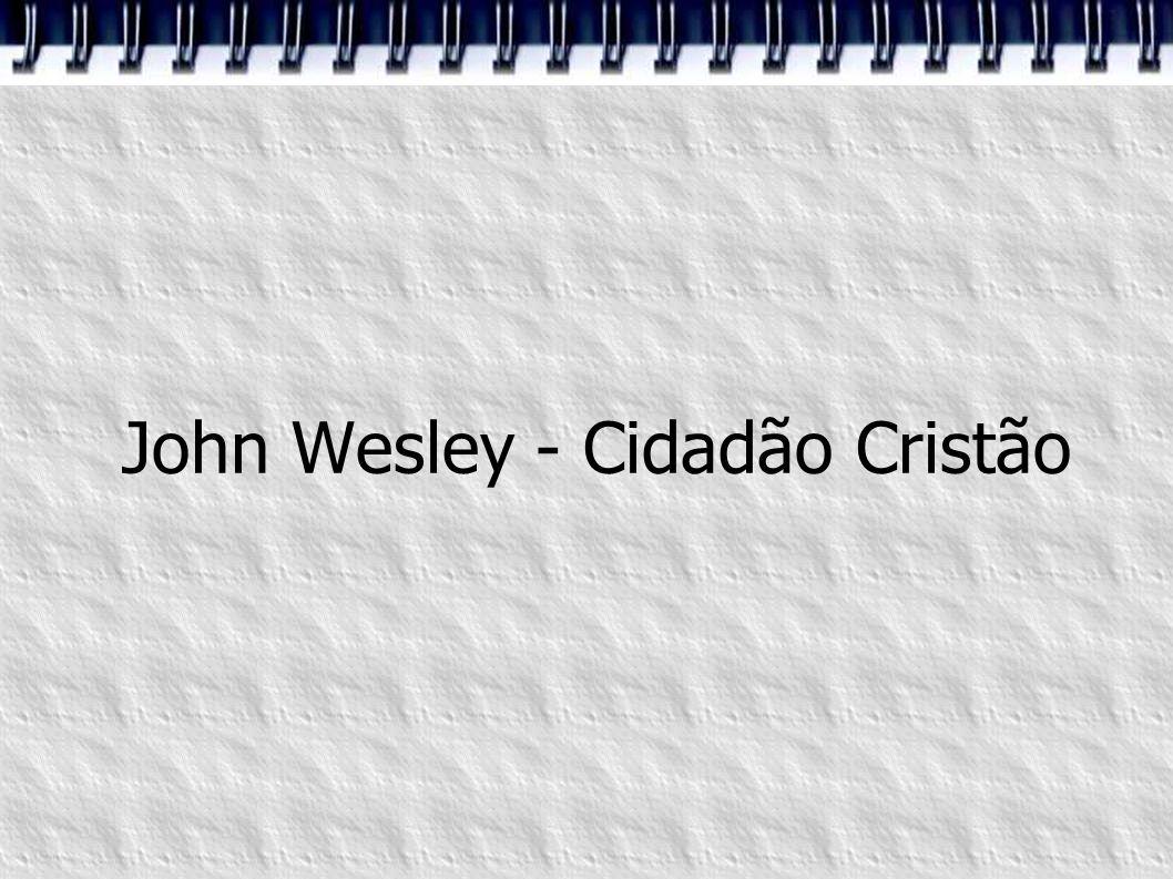 John Wesley - Cidadão Cristão