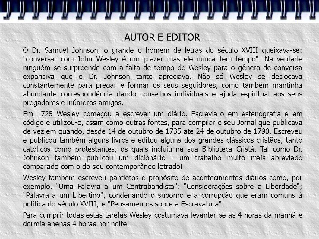 AUTOR E EDITOR O Dr. Samuel Johnson, o grande o homem de letras do século XVIII queixava-se: