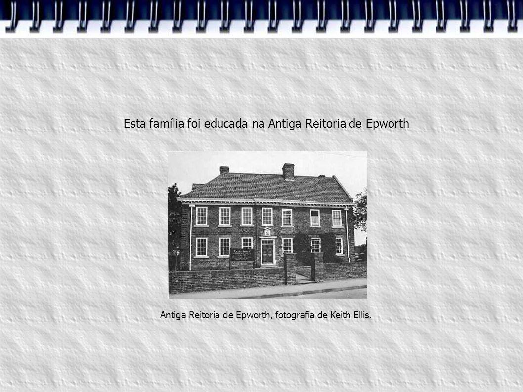 Esta família foi educada na Antiga Reitoria de Epworth Antiga Reitoria de Epworth, fotografia de Keith Ellis.