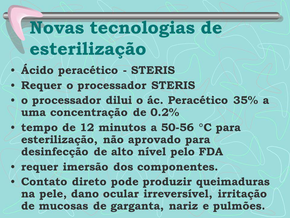 Ácido peracético - STERIS Requer o processador STERIS o processador dilui o ác. Peracético 35% a uma concentração de 0.2% tempo de 12 minutos a 50-56