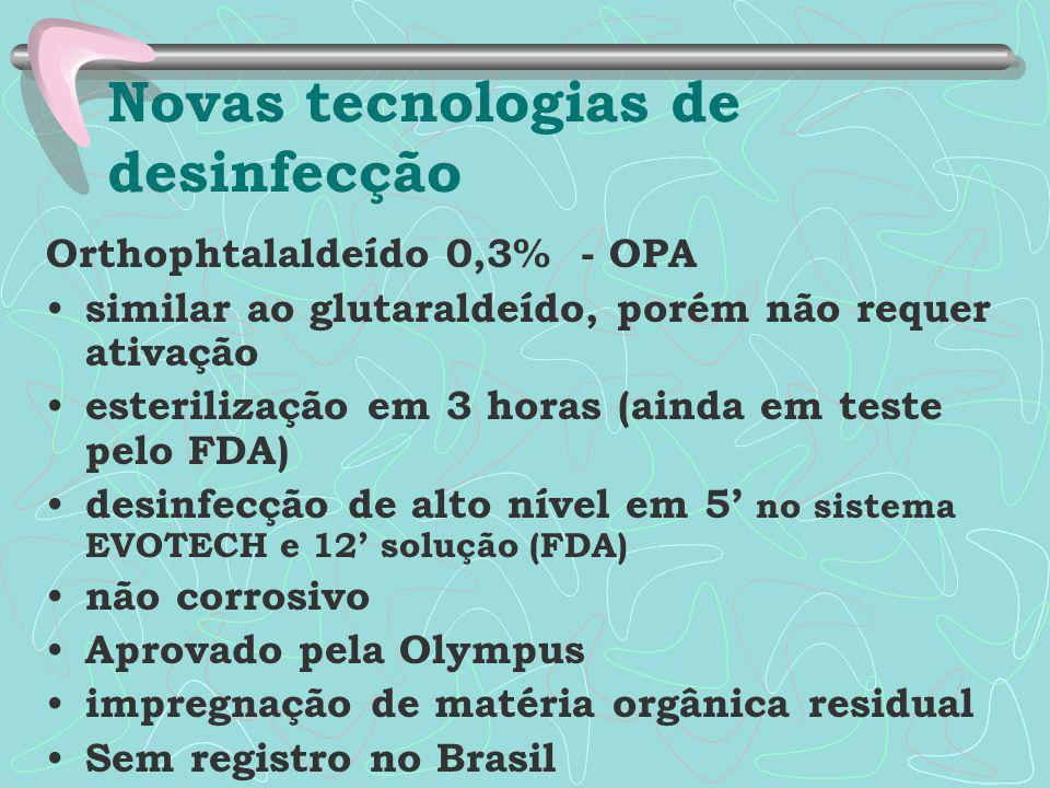 Orthophtalaldeído 0,3% - OPA similar ao glutaraldeído, porém não requer ativação esterilização em 3 horas (ainda em teste pelo FDA) desinfecção de alt