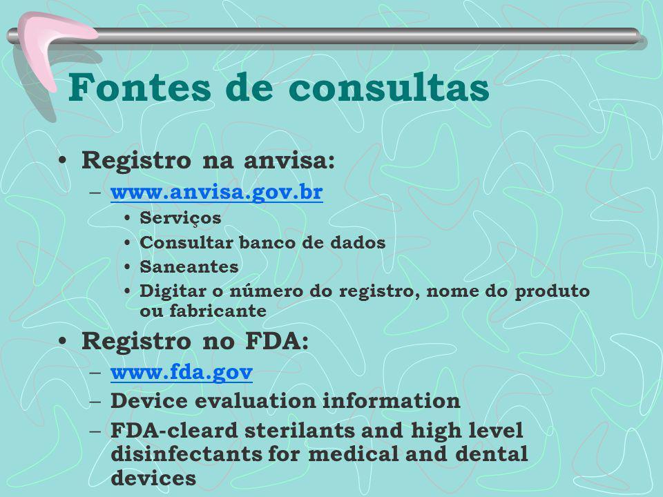 Fontes de consultas Registro na anvisa: – www.anvisa.gov.br www.anvisa.gov.br Serviços Consultar banco de dados Saneantes Digitar o número do registro