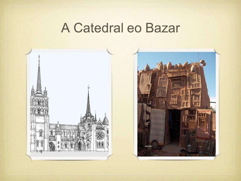 A Catedral e o Bazar 8.