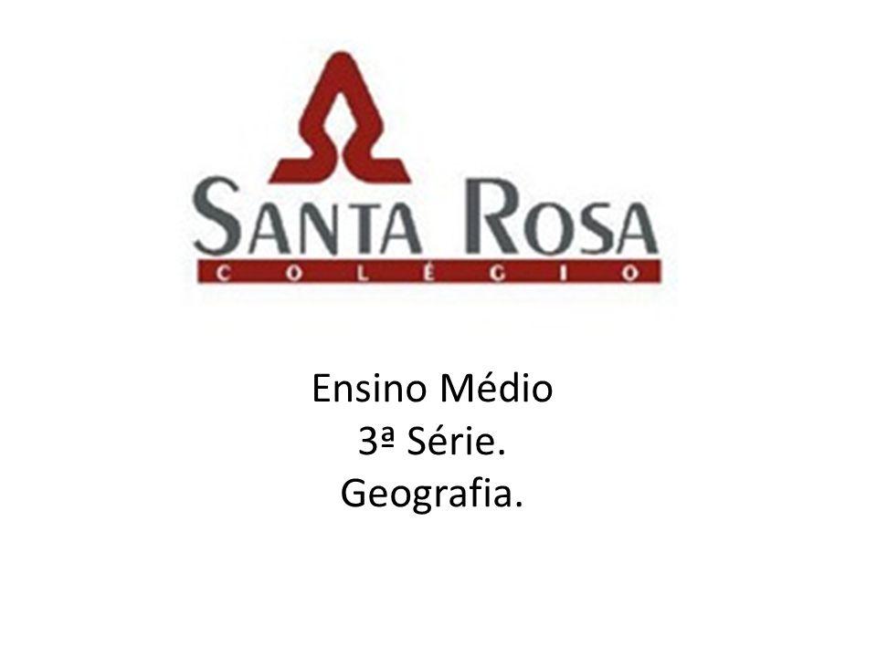 Ensino Médio 3ª Série. Geografia.