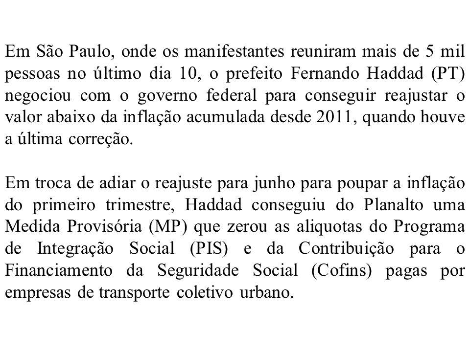 Em São Paulo, onde os manifestantes reuniram mais de 5 mil pessoas no último dia 10, o prefeito Fernando Haddad (PT) negociou com o governo federal para conseguir reajustar o valor abaixo da inflação acumulada desde 2011, quando houve a última correção.