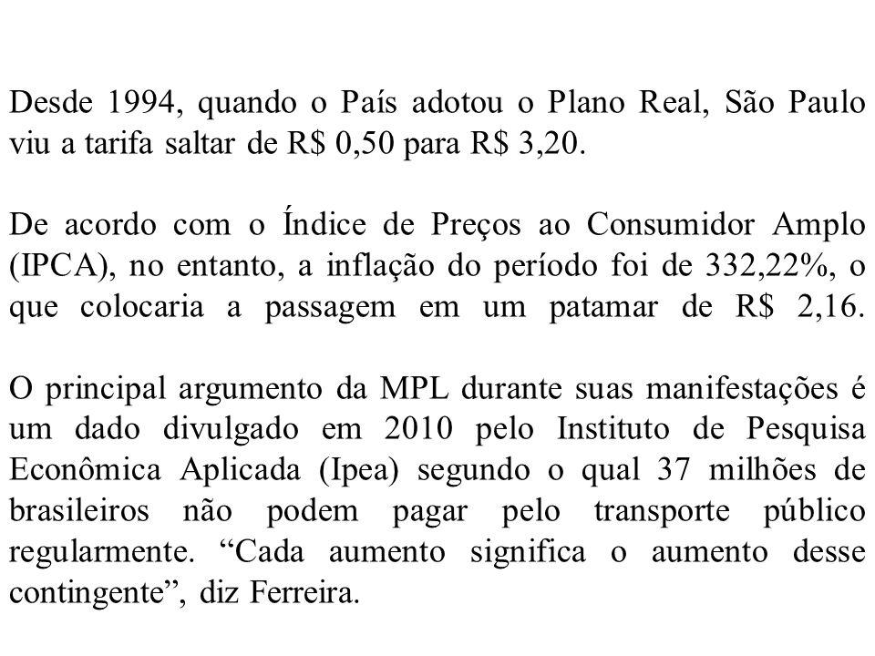 Desde 1994, quando o País adotou o Plano Real, São Paulo viu a tarifa saltar de R$ 0,50 para R$ 3,20.