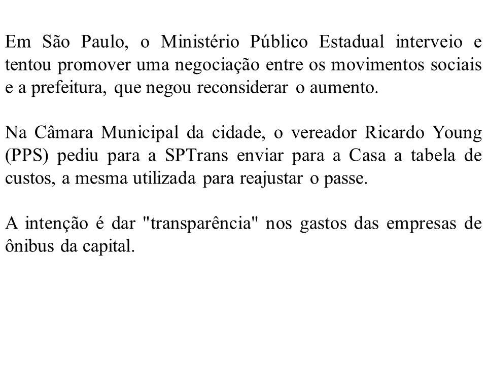 Em São Paulo, o Ministério Público Estadual interveio e tentou promover uma negociação entre os movimentos sociais e a prefeitura, que negou reconsiderar o aumento.