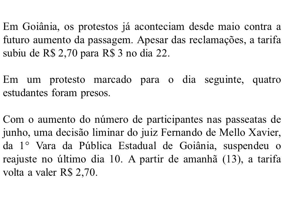 Em Goiânia, os protestos já aconteciam desde maio contra a futuro aumento da passagem.