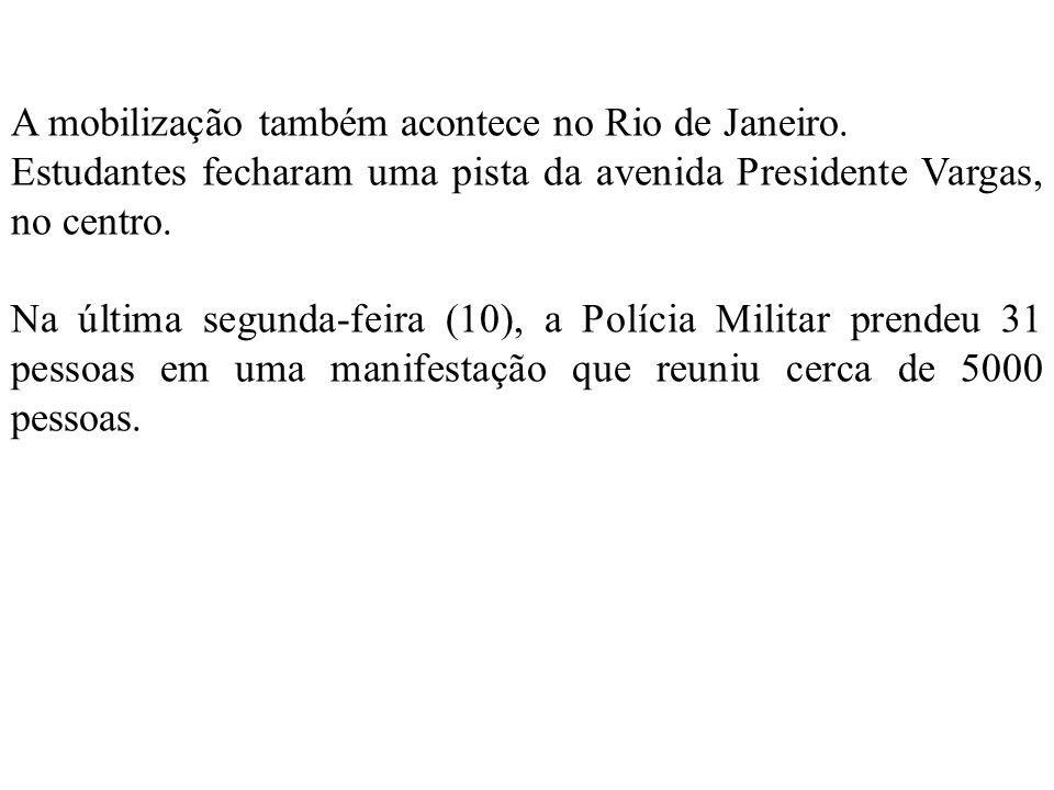A mobilização também acontece no Rio de Janeiro.