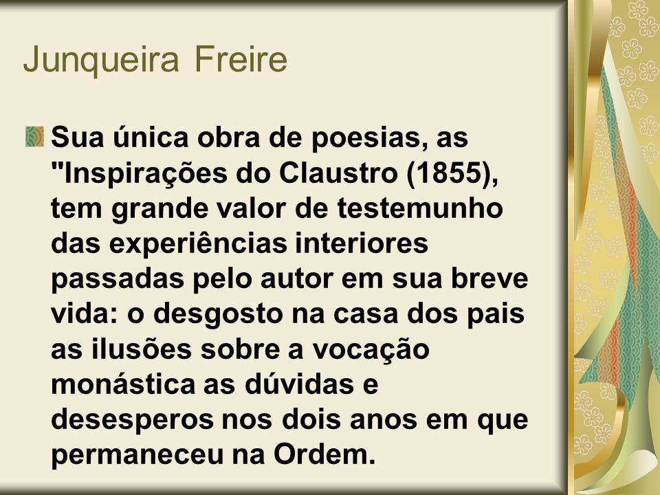 Junqueira Freire Sua única obra de poesias, as