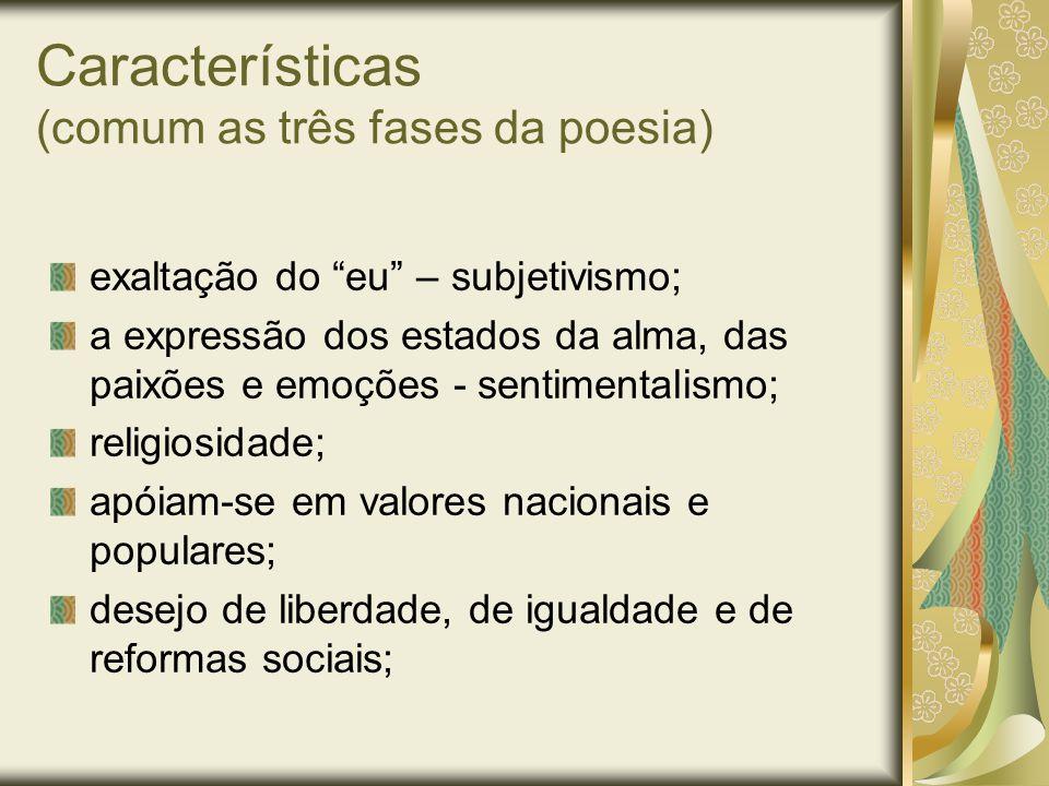 """Características (comum as três fases da poesia) exaltação do """"eu"""" – subjetivismo; a expressão dos estados da alma, das paixões e emoções - sentimental"""