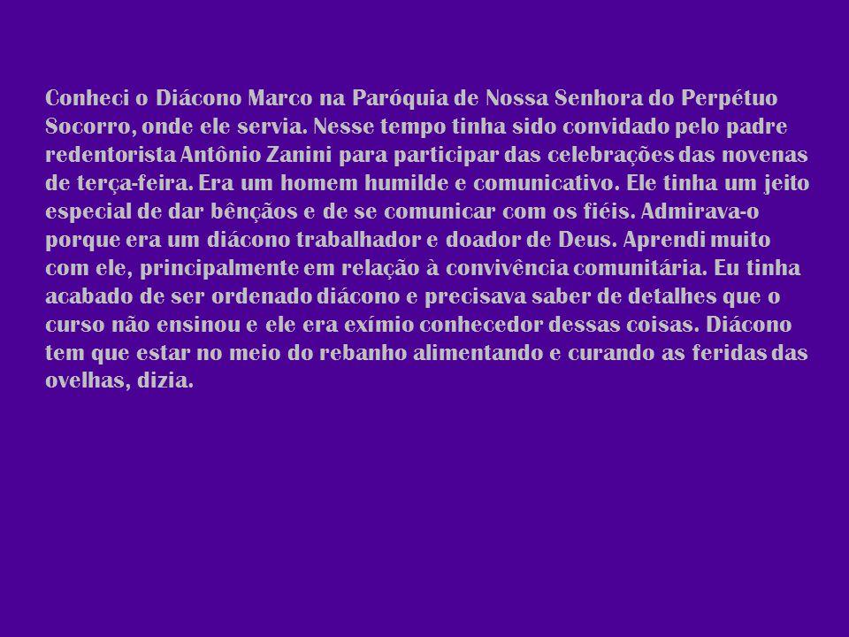 Algumas comunidades da Paróquia de Nossa Senhora do Perpétuo Socorro, principalmente aquelas que fundou ou ajudou a fundar, como São Benedito, chamavam-no de pai.