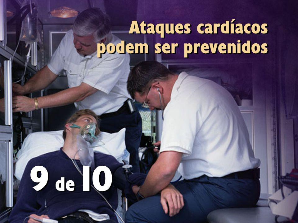 Ataques cardíacos podem ser prevenidos 9 de 10