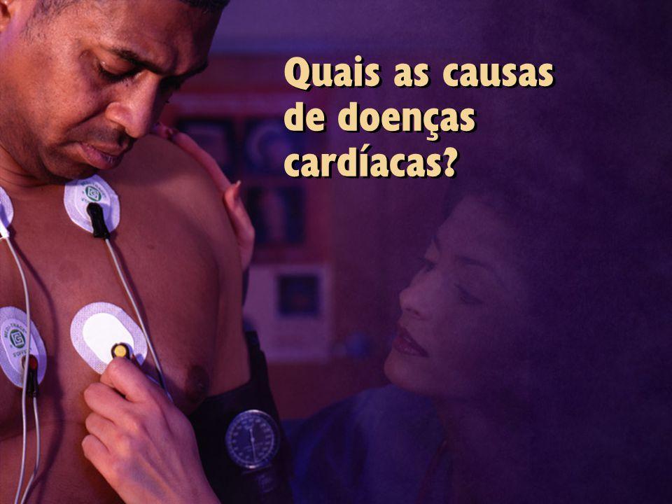 Quais as causas de doenças cardíacas?