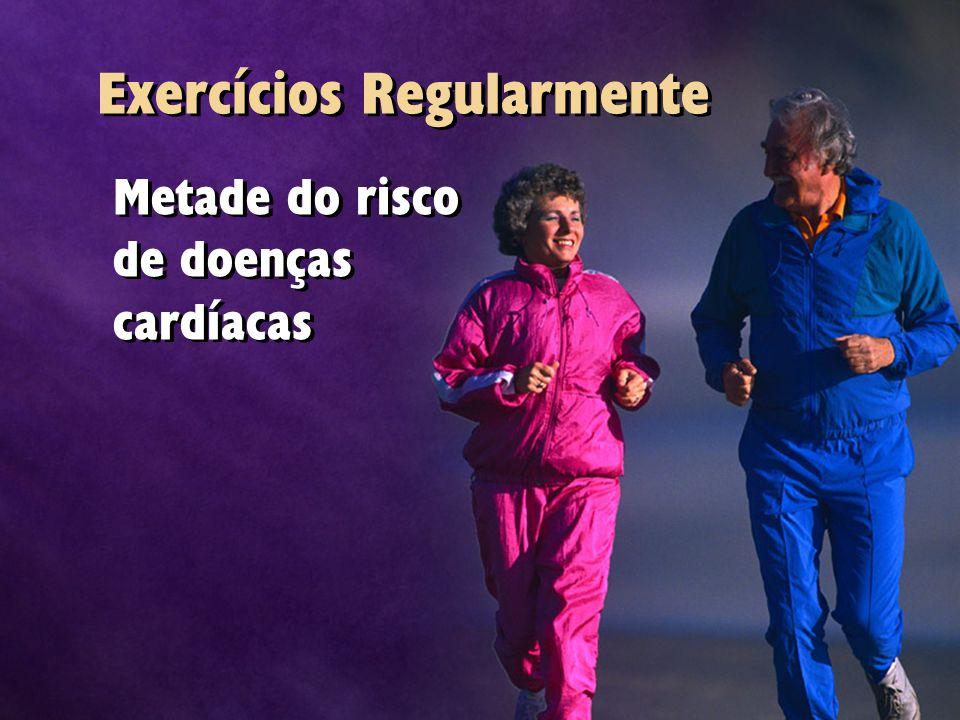 Exercícios Regularmente Metade do risco de doenças cardíacas