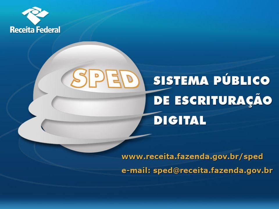 e-mail: sped@receita.fazenda.gov.br www.receita.fazenda.gov.br/sped