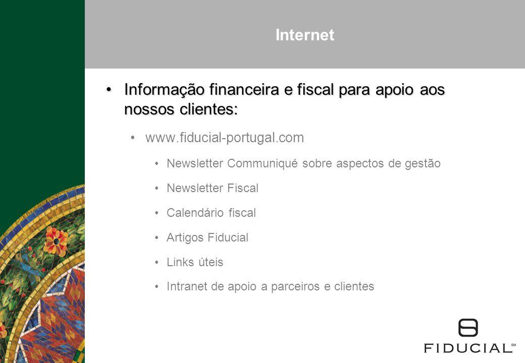 Internet Informação financeira e fiscal para apoio aos nossos clientes:Informação financeira e fiscal para apoio aos nossos clientes: www.fiducial-por