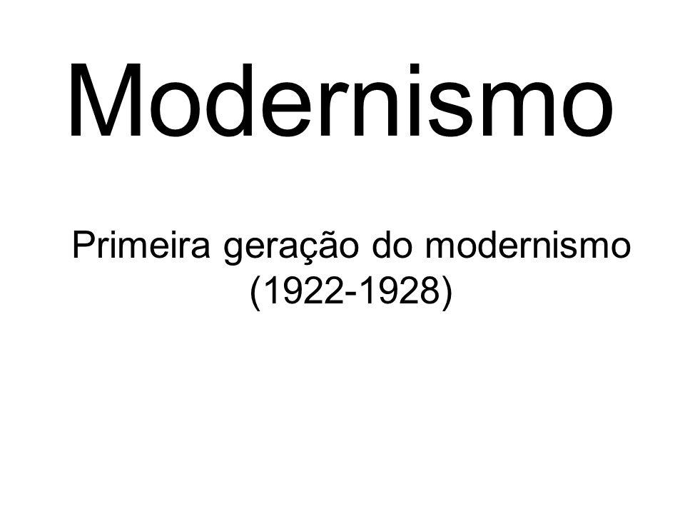 MODERNISMO 1922-1928 FASE DE DESTRUIÇÃO E EXPERIMENTAÇÃO Rompimento com o passadismo e com o academicismo literário.