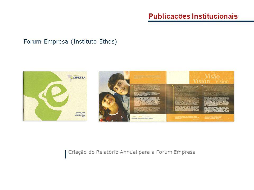 Criação do Relatório Annual para a Forum Empresa Forum Empresa (Instituto Ethos) Publicações Institucionais