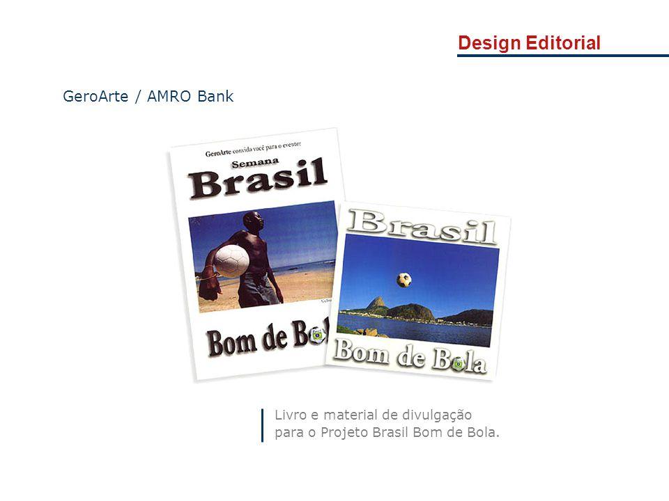 Livro e material de divulgação para o Projeto Brasil Bom de Bola. GeroArte / AMRO Bank Design Editorial